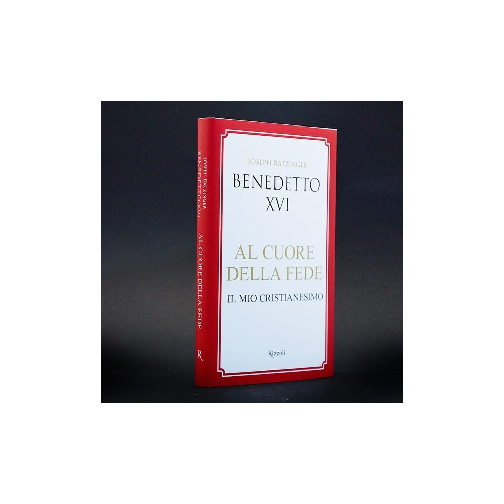 AL CUORE DELLA FEDE BENEDETTO XVI