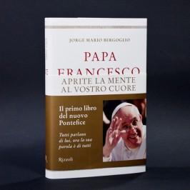 APRITE LA MENTE AL VOSTRO CUORE - JORGE MARIO BERGOGLIO