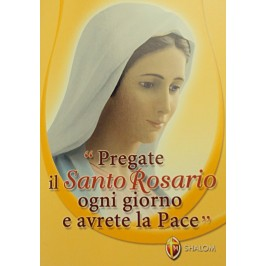 Pregate il Santo Rosario ogni giorno e avrete la Pace.
