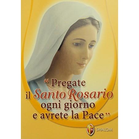Pregate il Santo Rosario ogni giorno e avrete la Pace