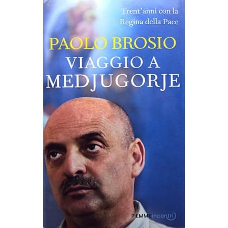 VIAGGIO A MEDJUGORJE - PAOLO BROSIO